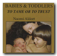 BABIES AND TODDLERS: TO TAME OR TO TRUST