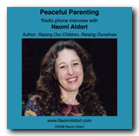 PEACEFUL PARENTING: KGMI RADIO INTERVIEW WITH NAOMI ALDORT