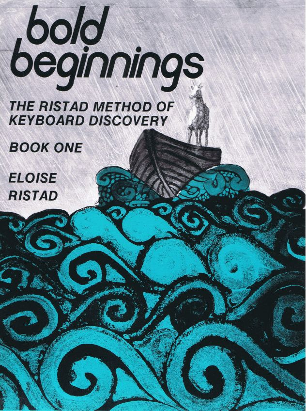 BOLD BEGINNINGS: THE RISTAD METHOD OF KEYBOARD DISCOVERY BOOK ONE